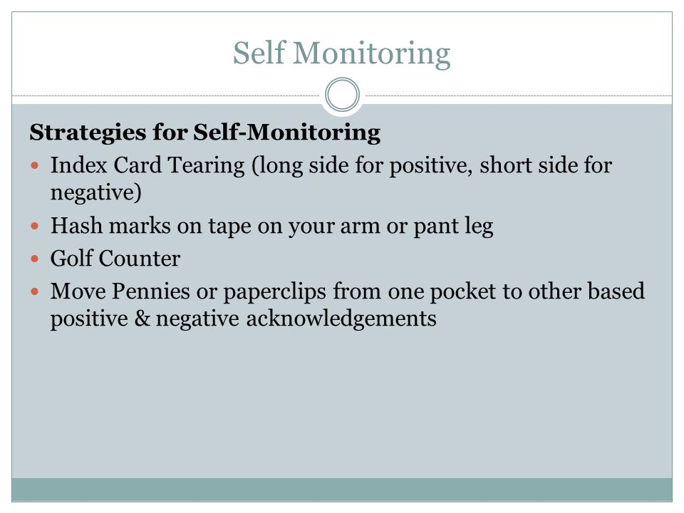 Self Monitoring Strategies for Self-Monitoring