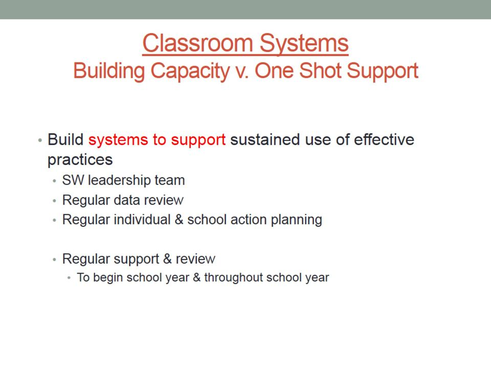 Classroom Systems Building Capacity v. One Shot Support