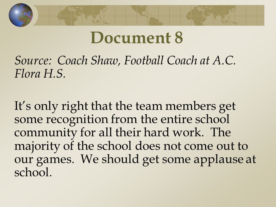 Document 8 Source: Coach Shaw, Football Coach at A.C. Flora H.S.