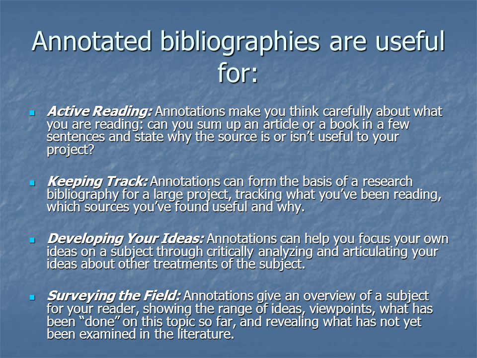 Annotated bibliographies are useful for: