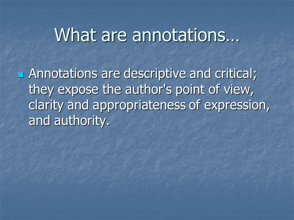 What are annotations…