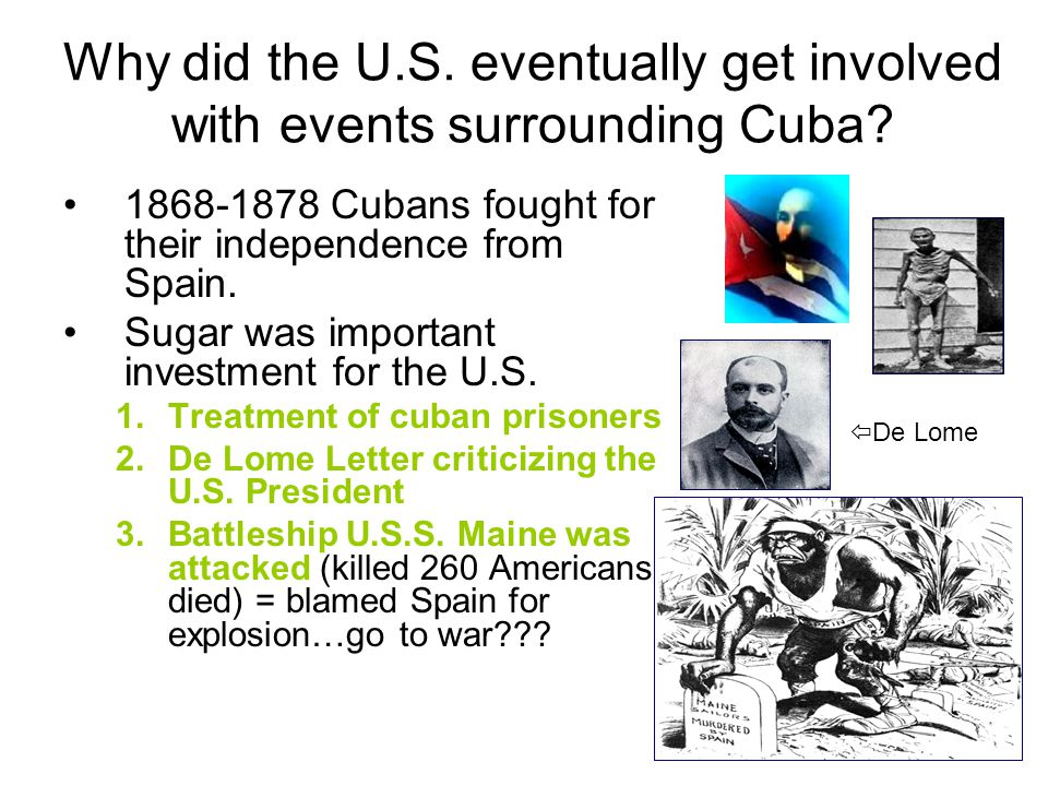 Why did the U.S. eventually get involved with events surrounding Cuba