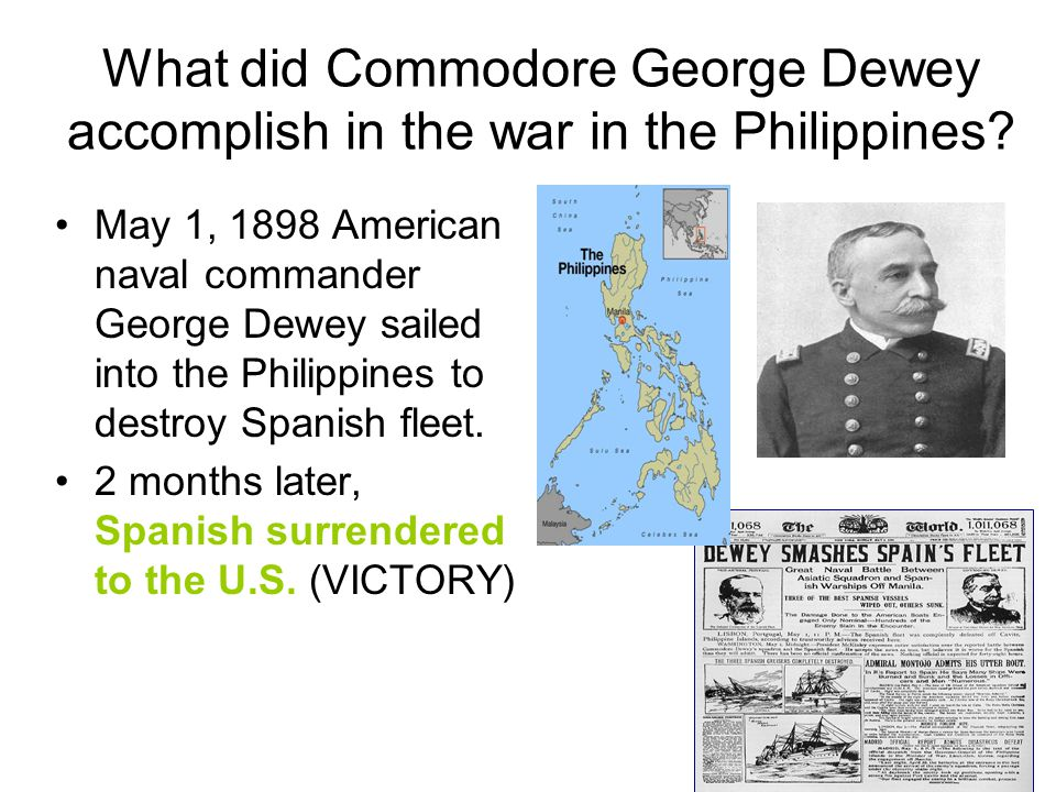 What did Commodore George Dewey accomplish in the war in the Philippines