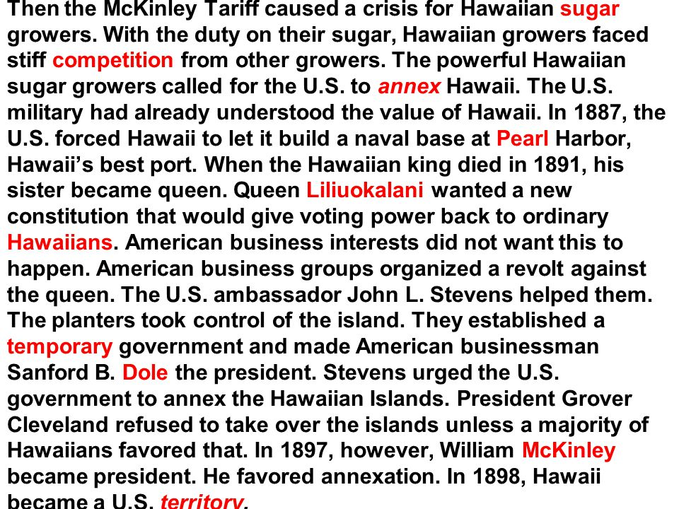 Then the McKinley Tariff caused a crisis for Hawaiian sugar growers
