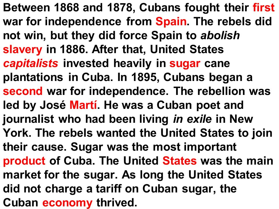 Between 1868 and 1878, Cubans fought their first war for independence from Spain.