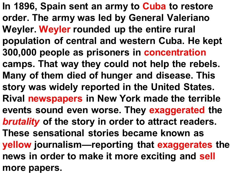 In 1896, Spain sent an army to Cuba to restore order