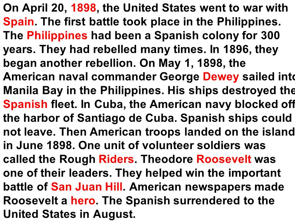 On April 20, 1898, the United States went to war with Spain