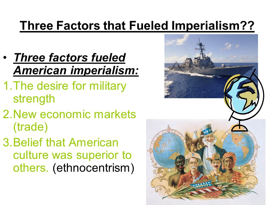 Three Factors that Fueled Imperialism