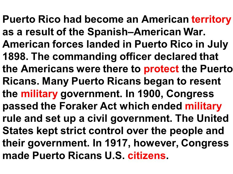 Puerto Rico had become an American territory as a result of the Spanish–American War.