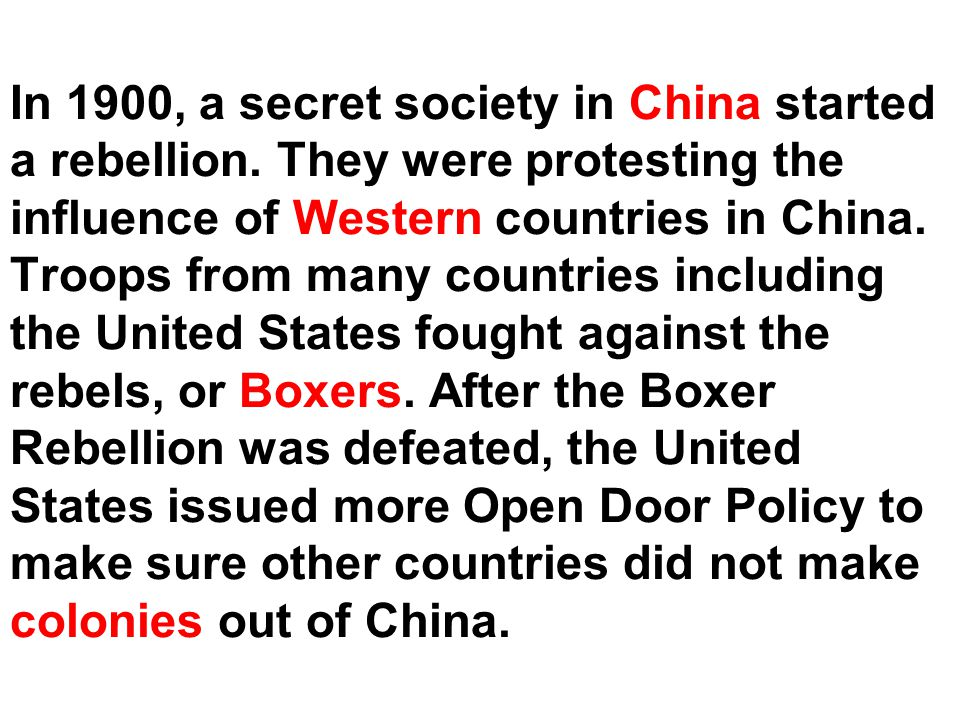 In 1900, a secret society in China started a rebellion