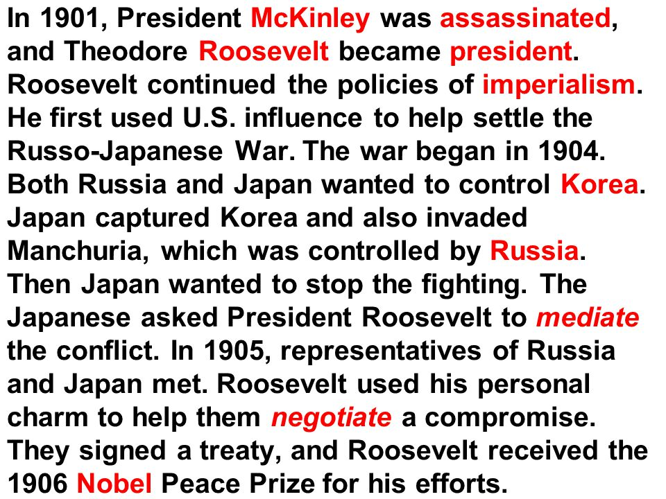 In 1901, President McKinley was assassinated, and Theodore Roosevelt became president.