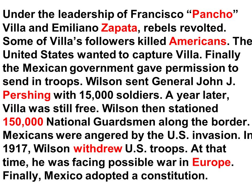 Under the leadership of Francisco Pancho Villa and Emiliano Zapata, rebels revolted.