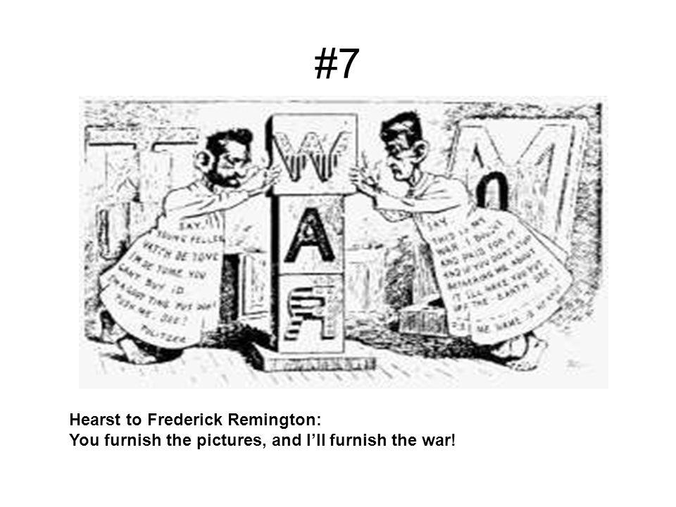 #7 Hearst to Frederick Remington: