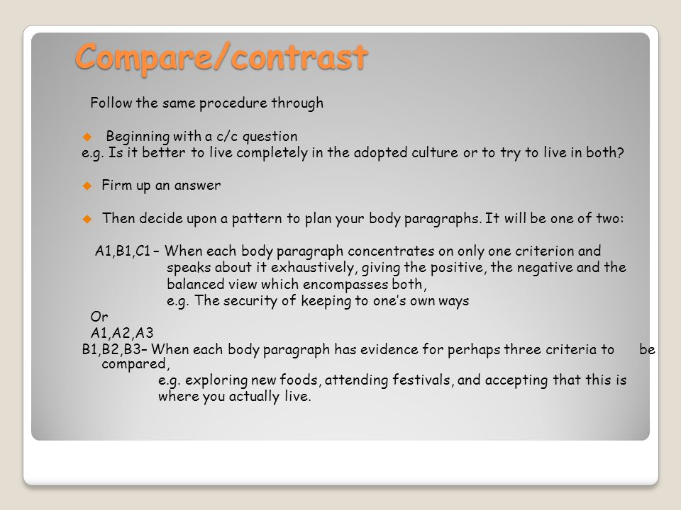 Compare/contrast Follow the same procedure through
