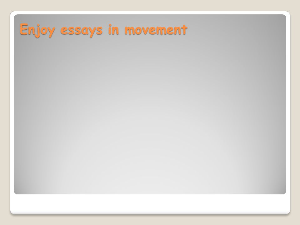 Enjoy essays in movement