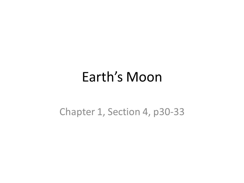 Earth's Moon Chapter 1, Section 4, p30-33