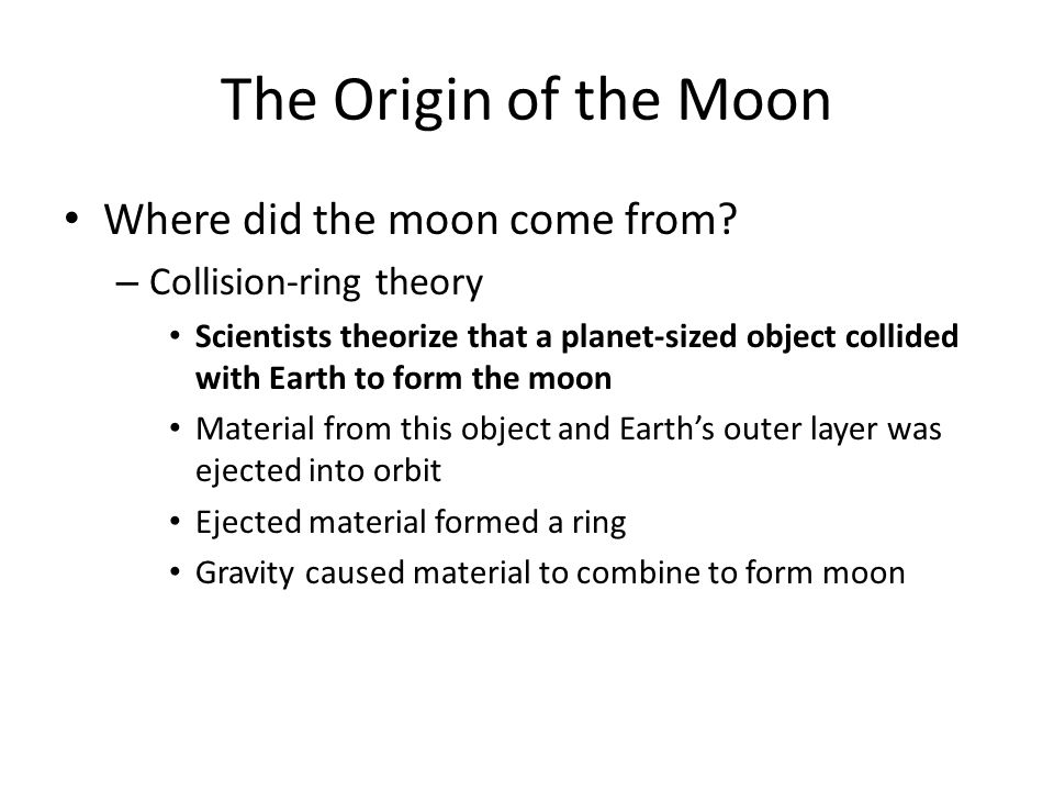 The Origin of the Moon Where did the moon come from