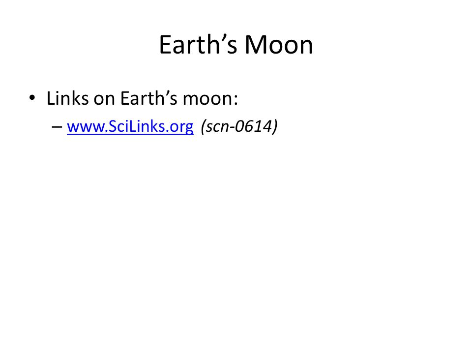 Earth's Moon Links on Earth's moon: www.SciLinks.org (scn-0614)