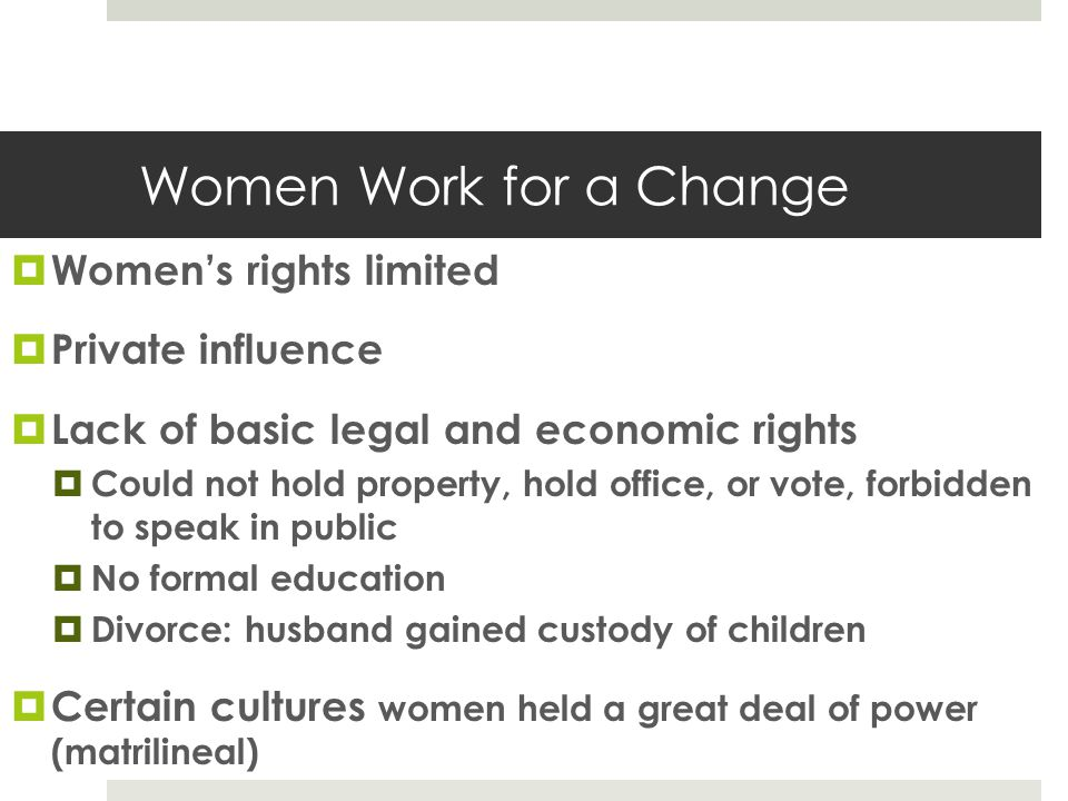 Women Work for a Change Women's rights limited Private influence