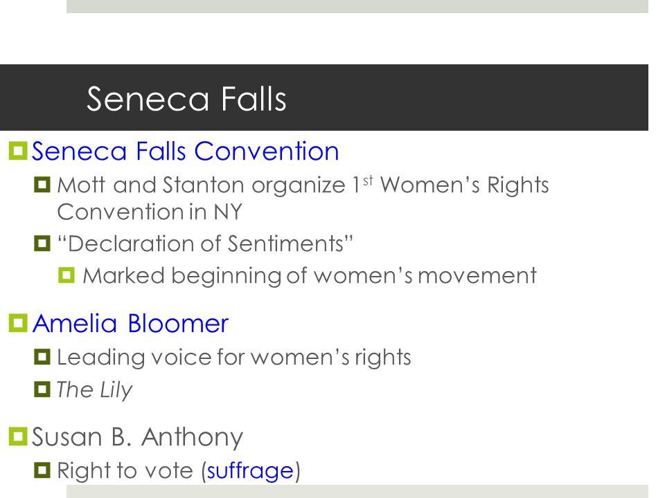 Seneca Falls Seneca Falls Convention Amelia Bloomer Susan B. Anthony