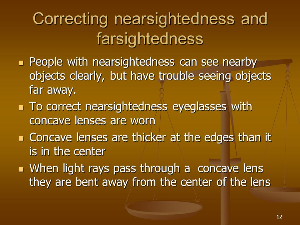 Correcting nearsightedness and farsightedness