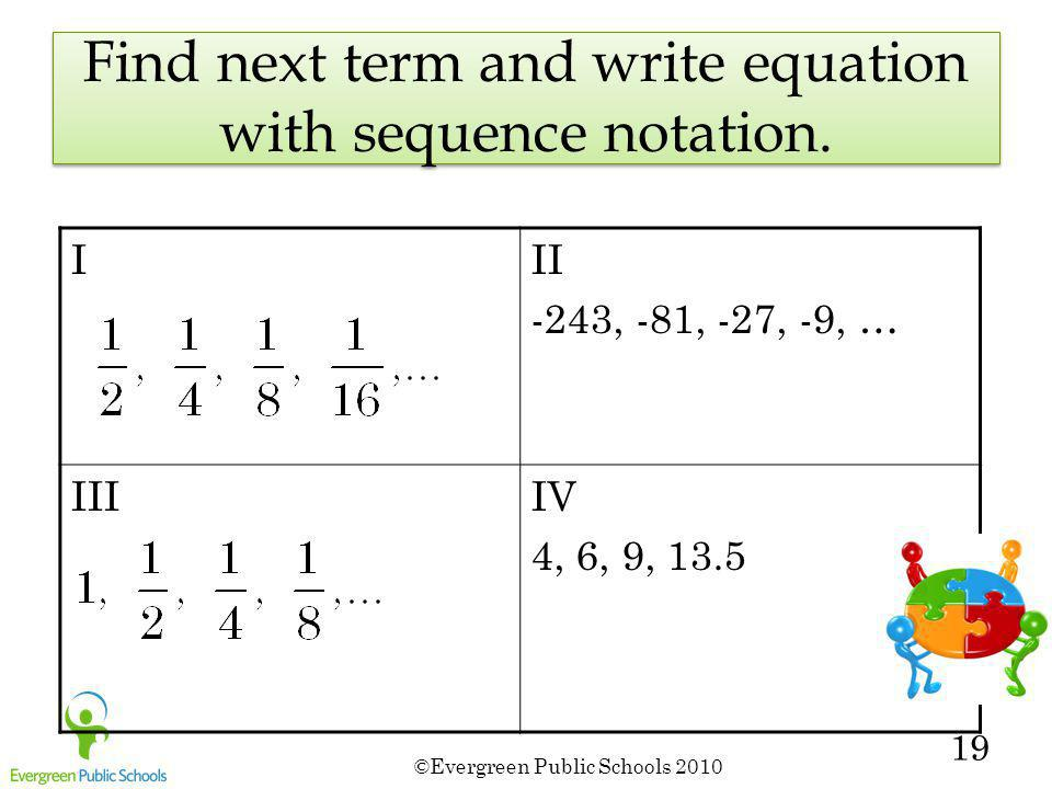 Find next term and write equation with sequence notation.