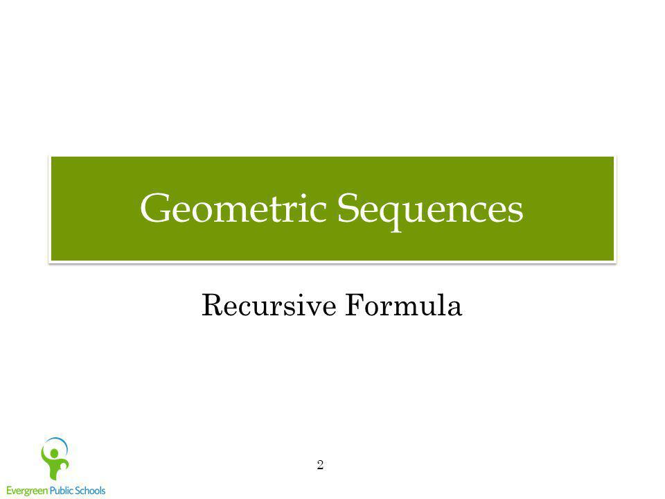 Geometric Sequences Recursive Formula