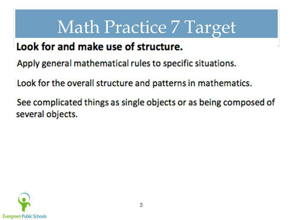 Math Practice 7 Target Practice 7. Look for and make use of structure.