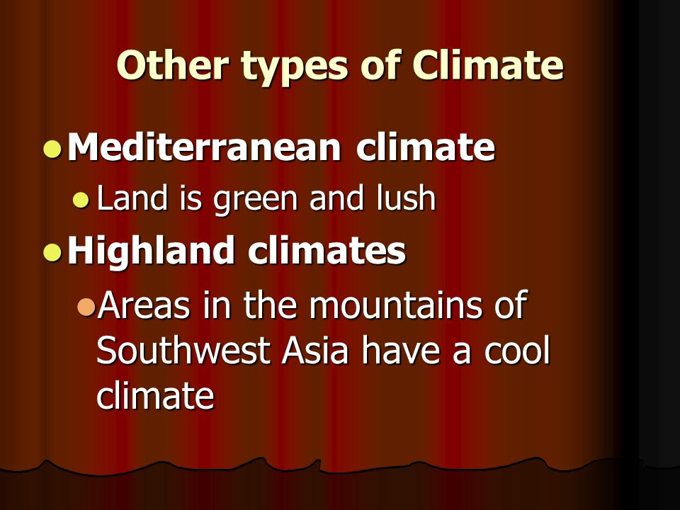 Other types of Climate Mediterranean climate Highland climates