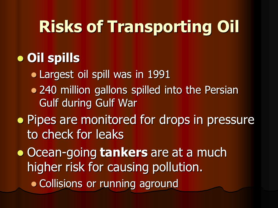 Risks of Transporting Oil