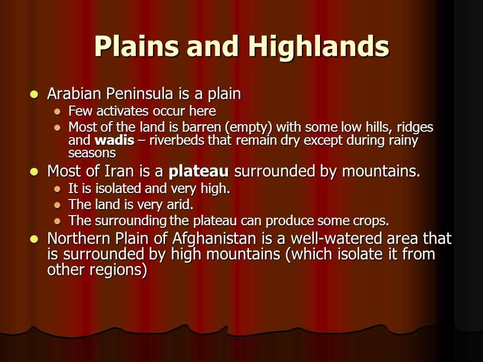 Plains and Highlands Arabian Peninsula is a plain