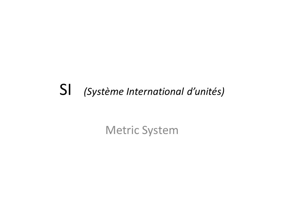 SI (Système International d'unités)