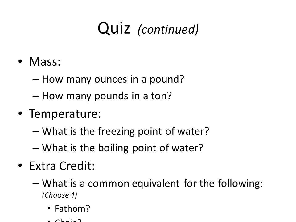 Quiz (continued) Mass: Temperature: Extra Credit: