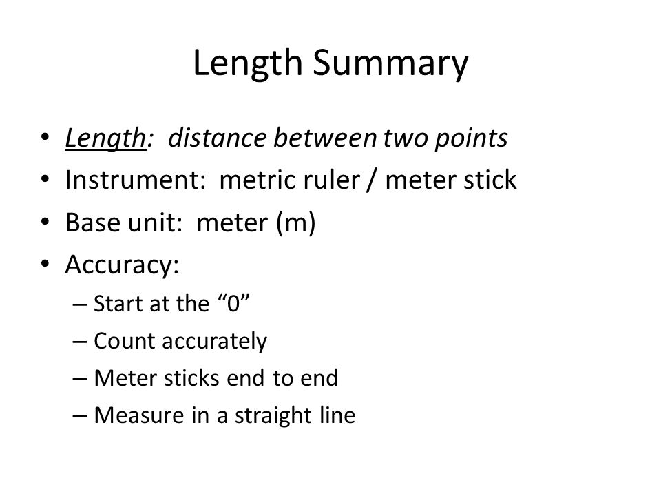 Length Summary Length: distance between two points