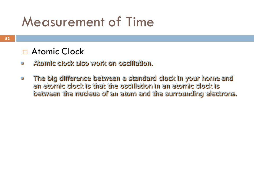 Measurement of Time Atomic Clock