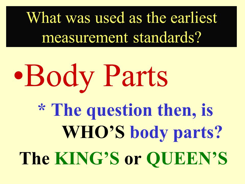 What was used as the earliest measurement standards