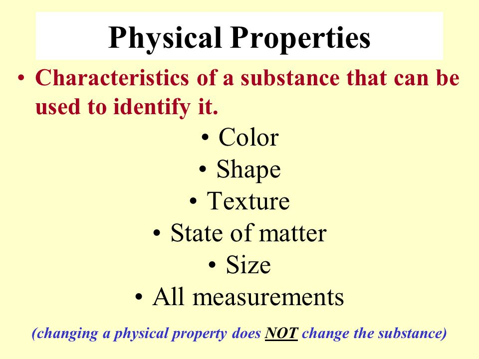 (changing a physical property does NOT change the substance)