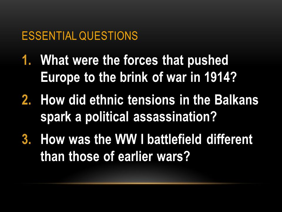 What were the forces that pushed Europe to the brink of war in 1914