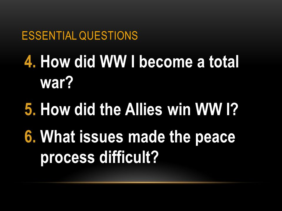 How did WW I become a total war How did the Allies win WW I