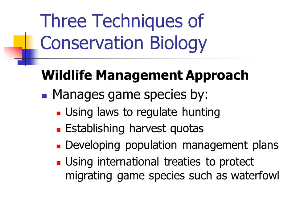Three Techniques of Conservation Biology