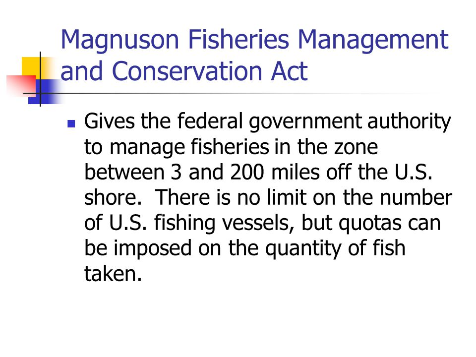 Magnuson Fisheries Management and Conservation Act