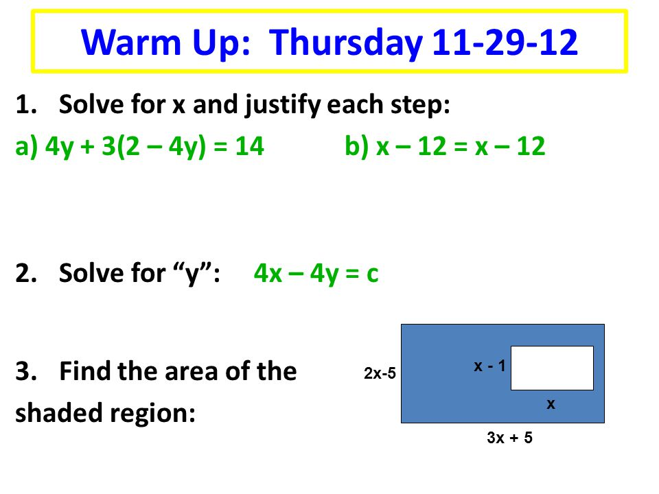 Warm Up: Thursday 11-29-12 Solve for x and justify each step:
