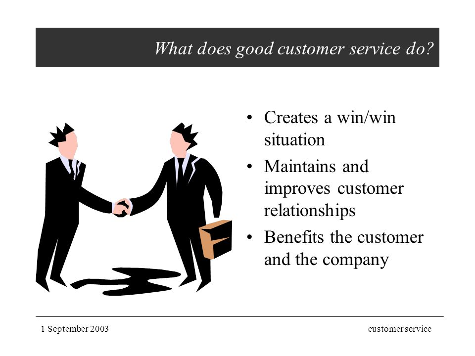 What does good customer service do