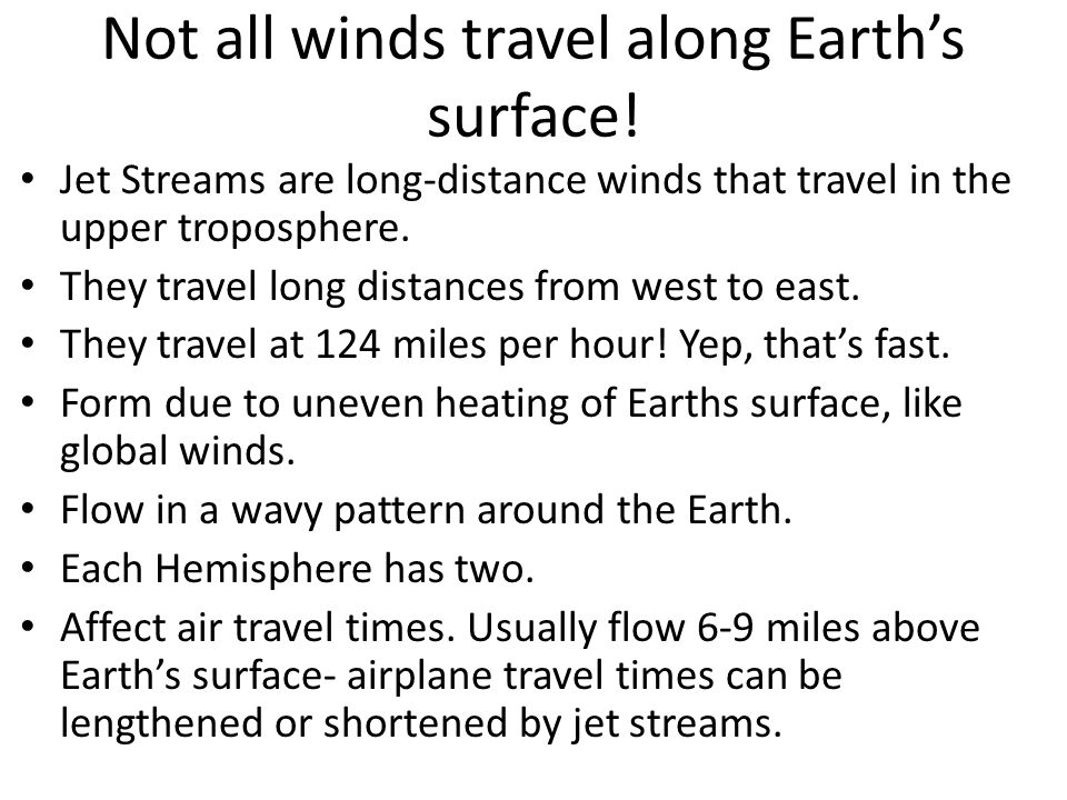 Not all winds travel along Earth's surface!