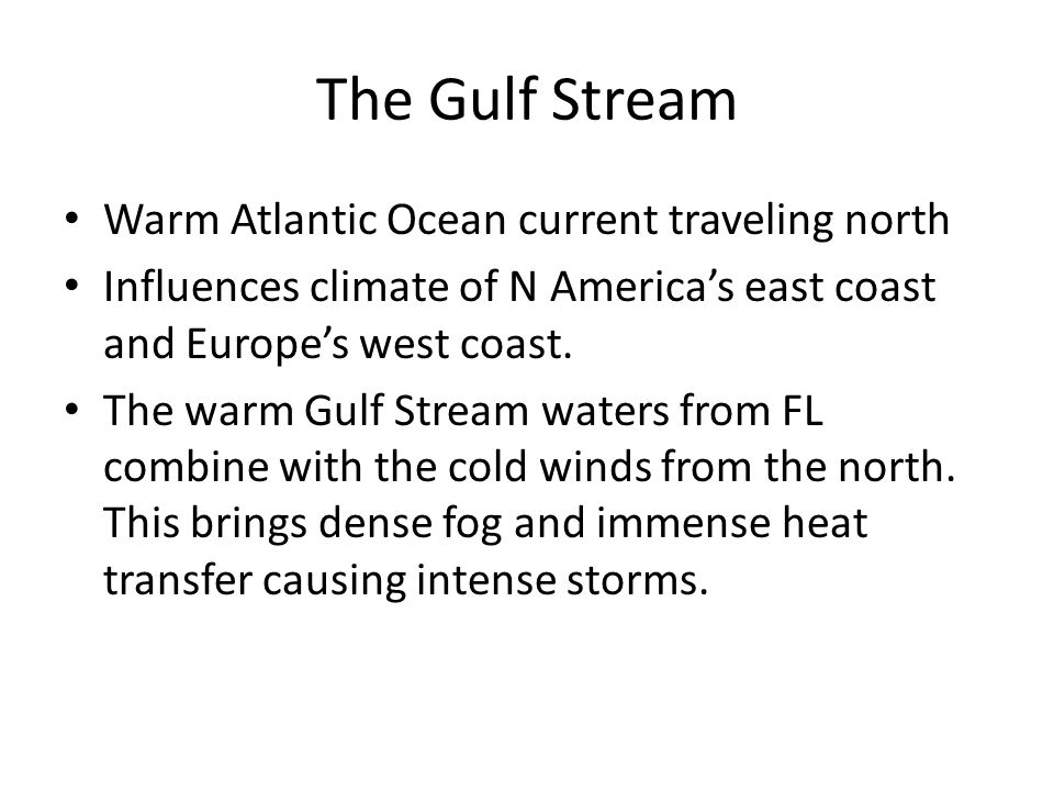 The Gulf Stream Warm Atlantic Ocean current traveling north