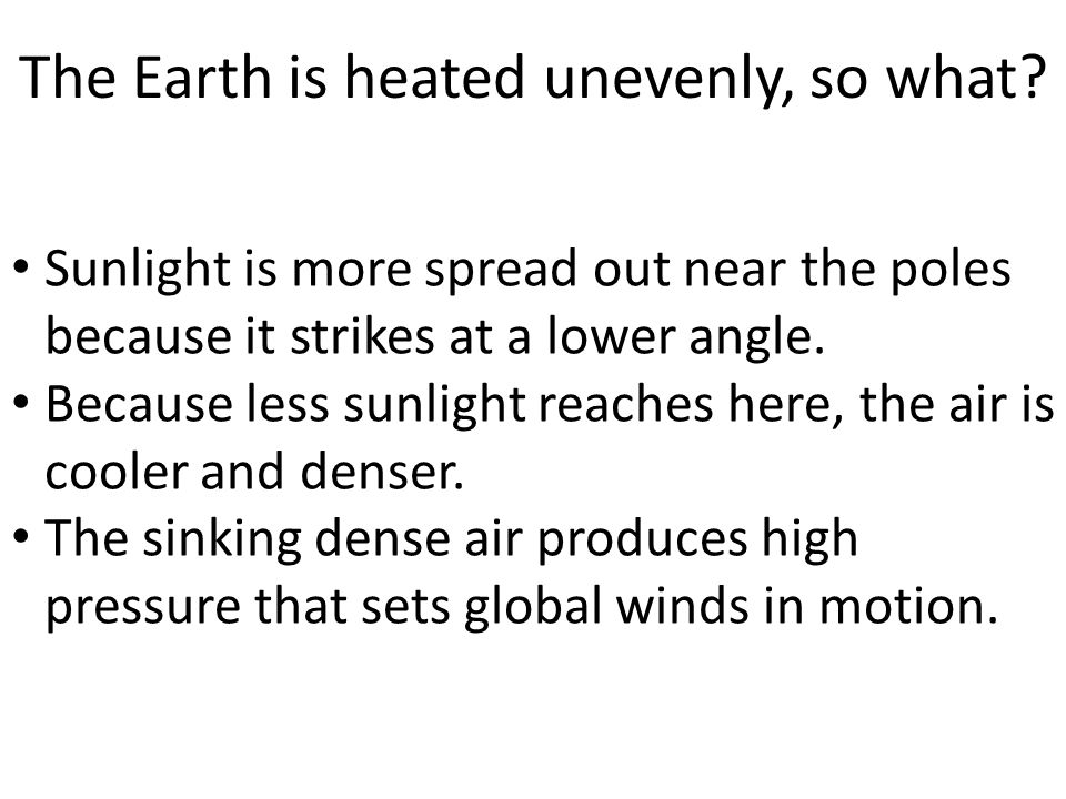 The Earth is heated unevenly, so what