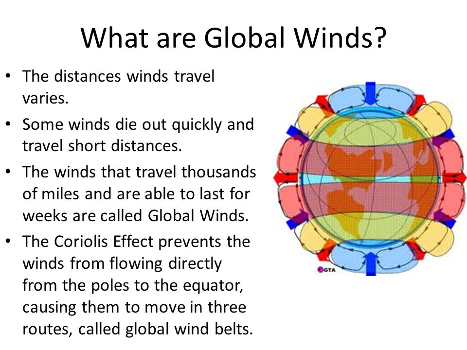 What are Global Winds The distances winds travel varies.