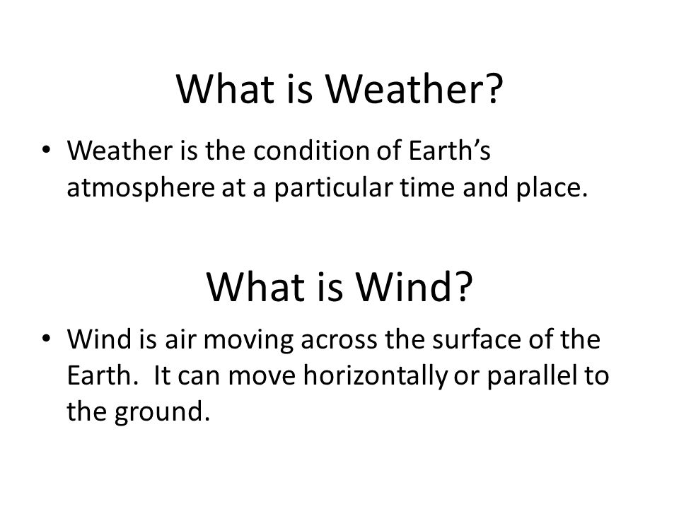 What is Weather What is Wind