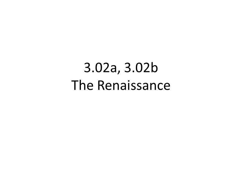 3.02a, 3.02b The Renaissance