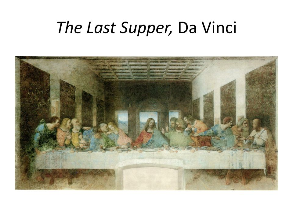 The Last Supper, Da Vinci